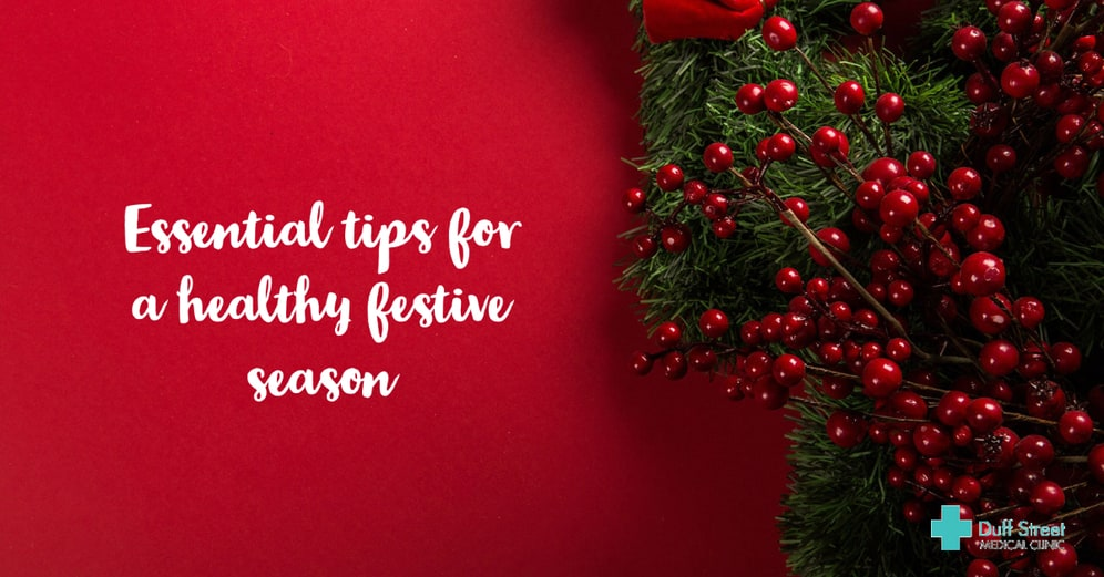 Essential tips from Duff Street Medical Clinic doctors for a healthy festive season